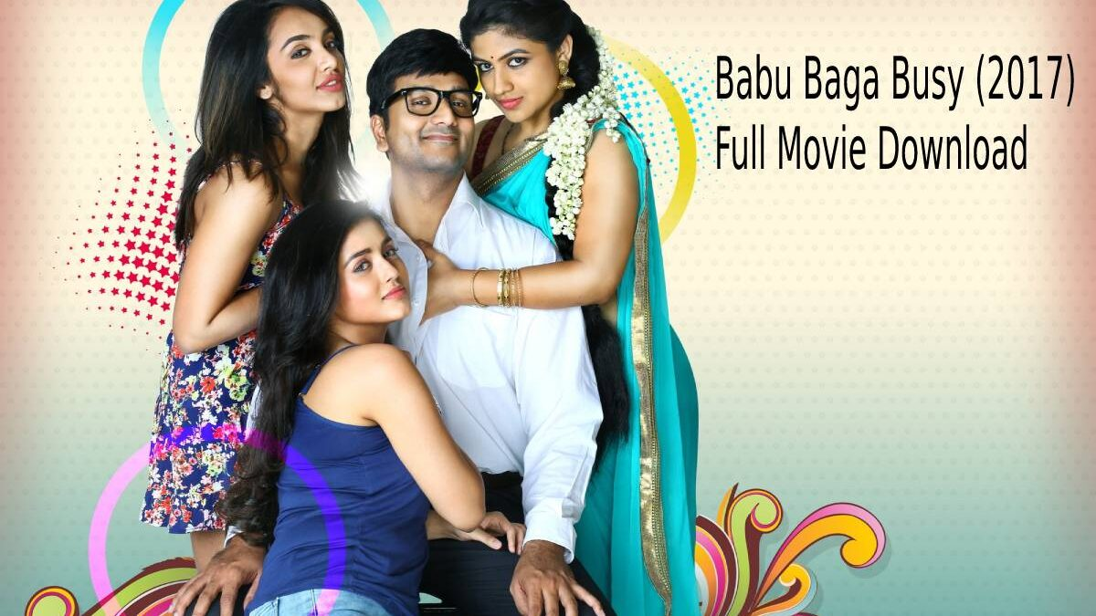 Babu Baga Busy (2017) Full Movie Download and Watch Free Online