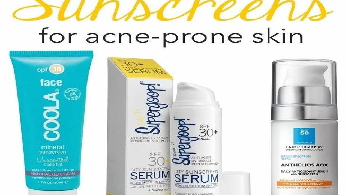 Best Sunscreen for Acne Prone Skin – Our Best Picks for Acne Prone Skin