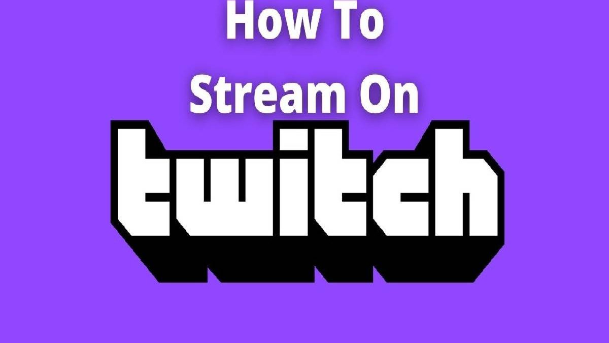 How to Stream on Twitch? – An Account, Recording Software, and More