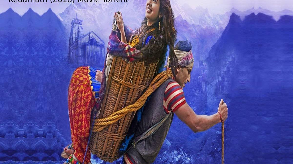 Kedarnath (2018) Movie Torrent Watch Free Online