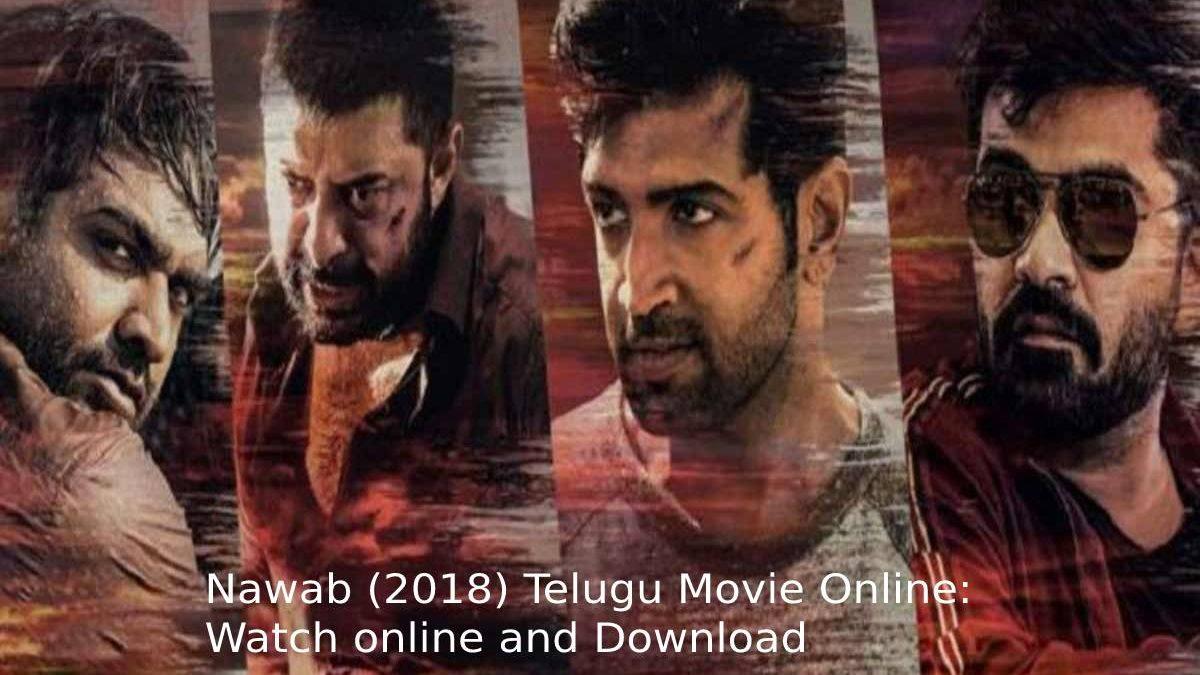 Nawab (2018) Telugu Movie Online: Watch online and Download