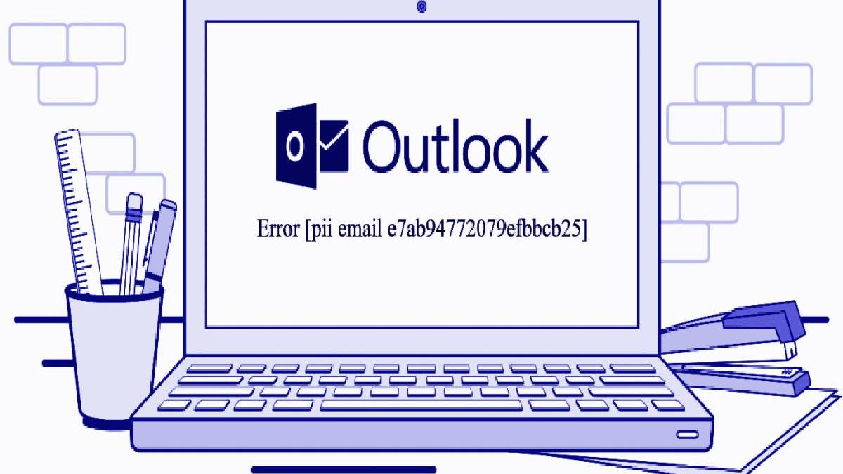 How to Solve the [pii_email_e7ab94772079efbbcb25] Error Code?
