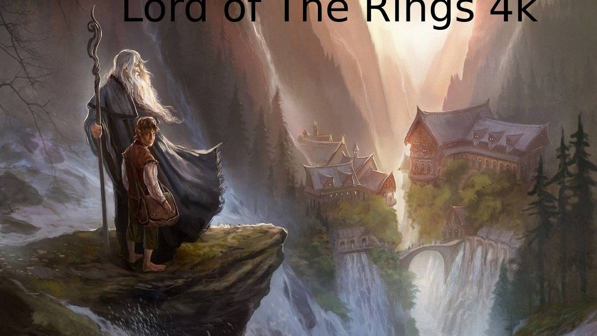 Lord of The Rings 4k –  The Hobbit Trilogies, Trilogy finally Arrives, and More