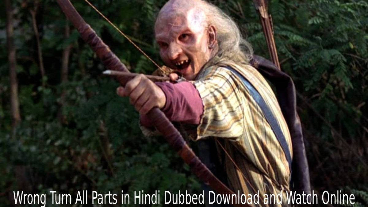 Wrong Turn All Parts in Hindi Dubbed Download and Watch Online