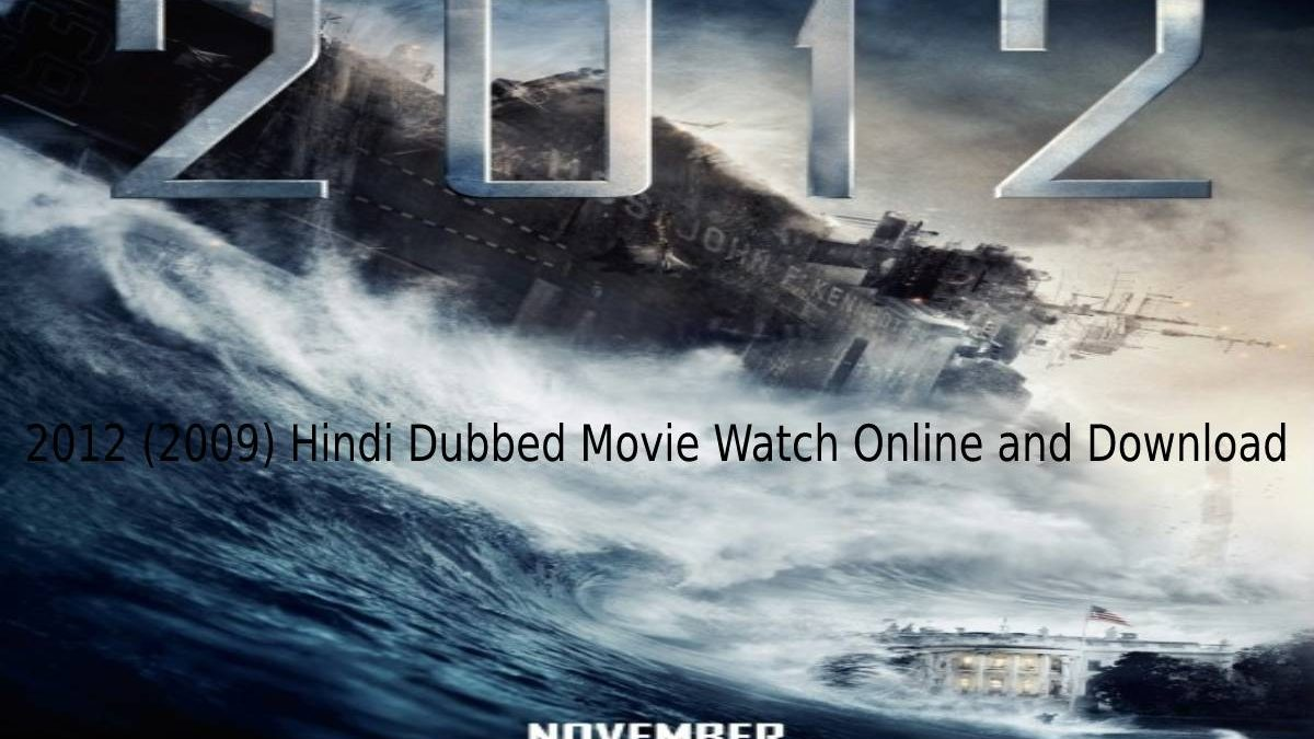 2012 (2009) Hindi Dubbed Movie Watch Online and Download