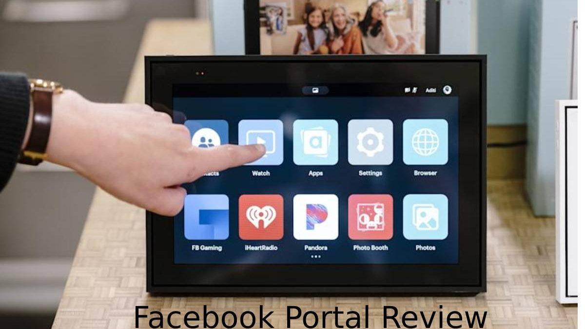 Facebook Portal Review – Portal-to-Portal Calls, Elegant Design, and More