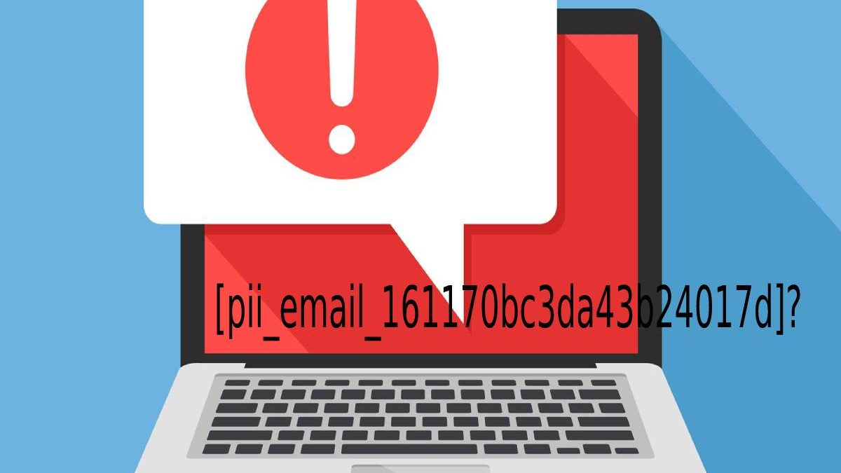 How I can Solve [pii_email_161170bc3da43b24017d]?