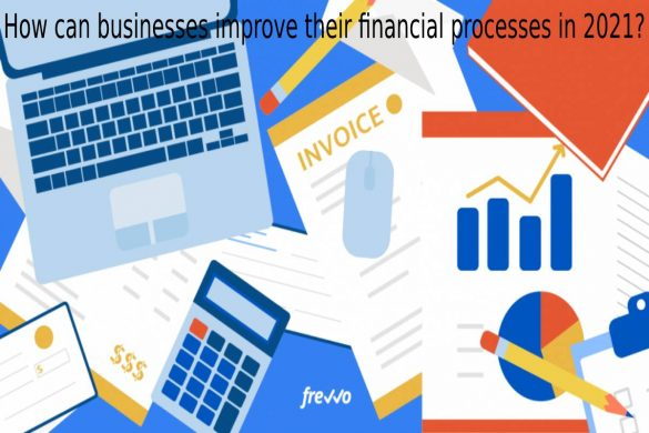 how can businesses improve their financial processes in 2021