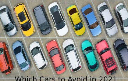 Which Cars to Avoid in 2021
