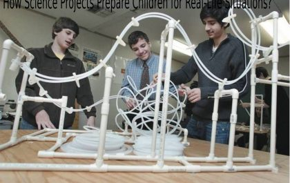 How Science Projects Prepare Children for Real-Life Situations